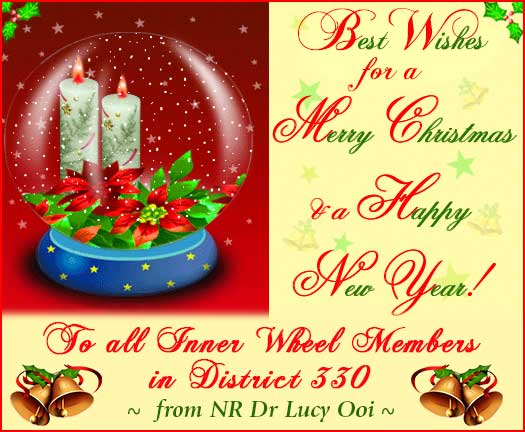 Best Wishes for a Merry Christmas and a Happy New Year to all Inner Wheel members in District 330 from NR Dr Lucy Ooi